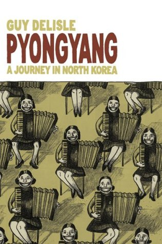 Pyongyang: A Journey in North Korea by Guy Delisle