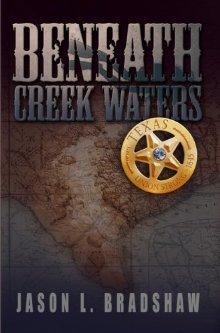 Beneath Creek Waters by Jason L. Bradshaw