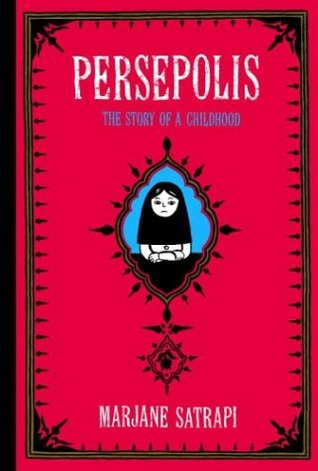 Persepolis: The Story of a Childhood (Persepolis, #1-2)