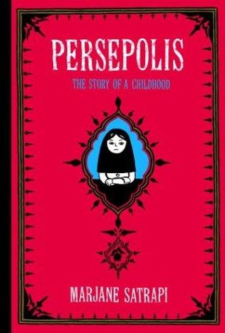 Persepolis: The Story of a Childhood (Persepolis, #1-2)