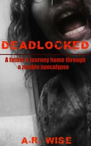 Deadlocked (Deadlocked #1)  - A.R. Wise