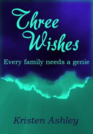 Review: Three Wishes by Kristen Ashley (@jessicadhaluska, @KristenAshley68)