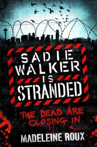 Sadie Walker is Stranded (Zombie #2)  - Madeleine Roux