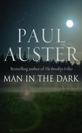 Man In The Dark By Paul Auster Reviews Discussion border=
