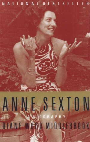 rev. of Anne Sexton: A Biography by Diane Wood Middlebrook