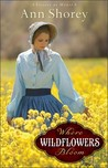 Where Wildflowers Bloom (Sisters at Heart, #1)
