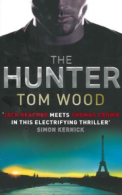 The Hunter (Victor the Assassin, #1)  - Tom Wood