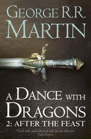 A Dance with Dragons: After the Feast (A Song of Ice and Fire #5, Part 2 of 2)