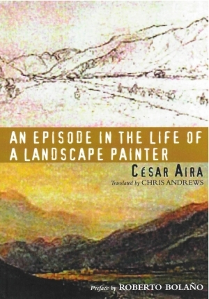 An Episode in the Life of a Landscape Painter by César Aira (cover art)