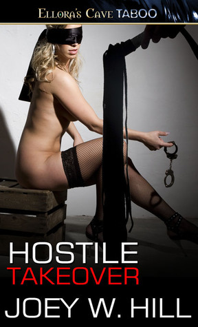 Hostile Takeover (2012) by Joey W. Hill