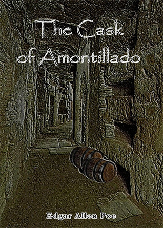"an analysis of the two views on edgar allan poes the cask of amontillado ""the cask of amontillado"" by edgar allan poe is structured respecting most of the pattern used to compose short stories, which we call plot by plot, we."