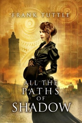 Fantasy Review: 'All The Paths of Shadow' by Frank Tuttle