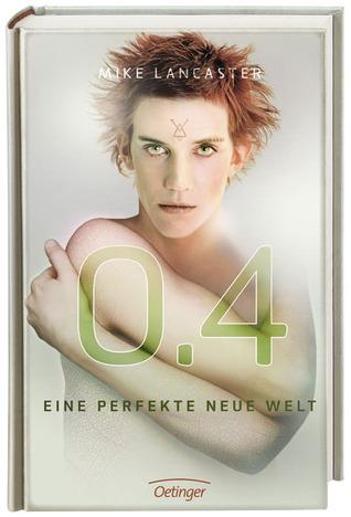 0.4: Eine perfekte neue Welt
