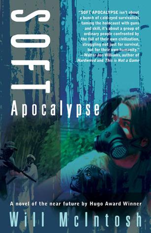 Soft Apocalypse - Will McIntosh