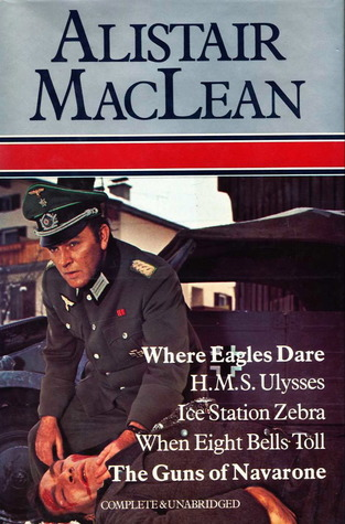Where Eagles Dare H. M. S. Ulysses Ice Station Zebra When Eight Bells Toll Guns Of Navarone Alistair MacLean