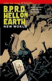 B.P.R.D. Hell on Earth, Vol. 1: New World (B.P.R.D. Hell on Earth, #1)