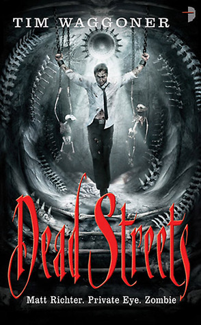 Dead Streets (2011) by Tim Waggoner