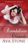 A Scandalous Charade (Scandalous, #2)