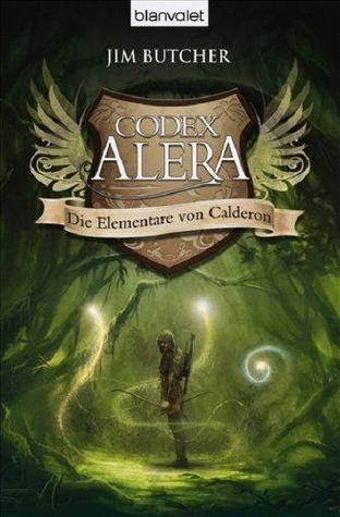 Die Elementare von Calderon (Codex Alera, #1)