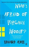 Who's Afraid of Virginia Woolf? by Edward Albee