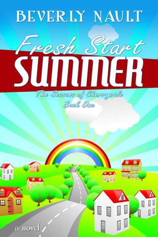 Fresh Start Summer by Beverly Nault