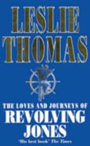 Loves and Journeys of Revolving Jones - Leslie Thomas