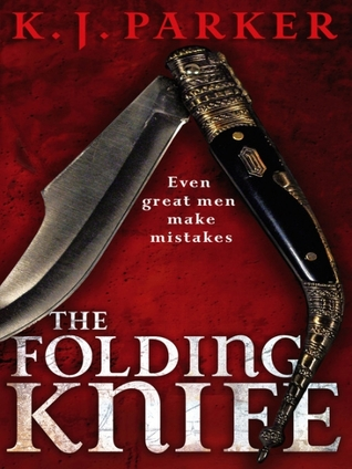Archive review: 'The Folding Knife' by K J Parker