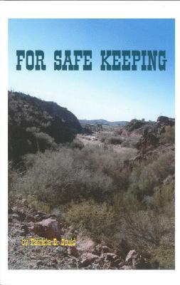 For Safe Keeping  by  Patricia B. Gould