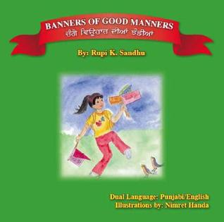 Banners of Good Manners  by  Rupi K. Sandhu