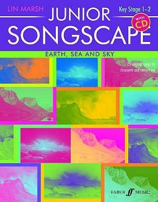 Junior Songscape -- Earth, Sea and Sky: Book & CD  by  Lin Marsh