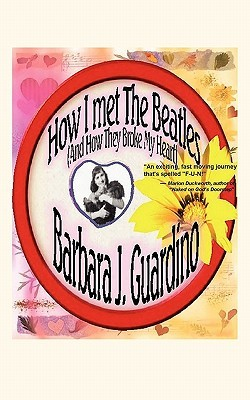 How I Met the Beatles by Barbara J. Guardino