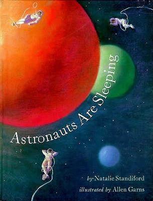 Astronauts Are Sleeping Natalie Standiford