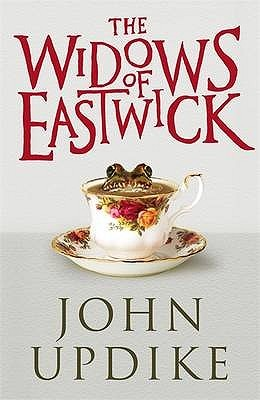The Widows of Eastwick. John Updike (2008) by John Updike