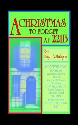 A Christmas To Forget At 221 B  by  Hugh A. Mulligan