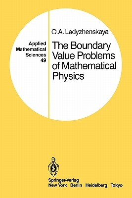 The Boundary Value Problems of Mathematical Physics  by  O. A. Ladyzhenskaya