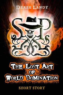 The Lost Art of World Domination (Skulduggery Pleasant, #1.5)