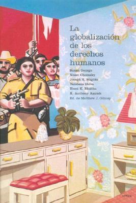 La Globalizacicn de Los Derechos Humanos  by  Noam Chomsky