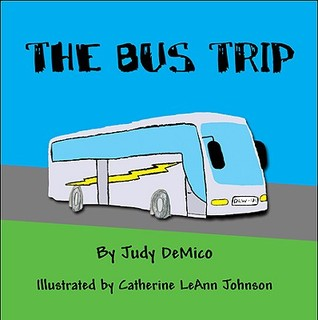 The Bus Trip  by  Judy Demico