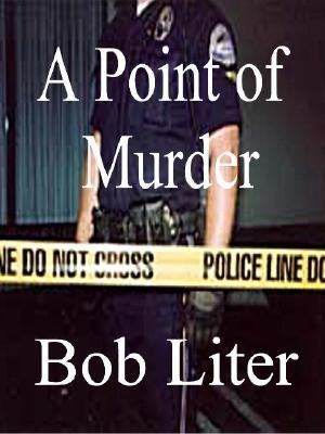 A Point Of Murder  by  Bob Liter