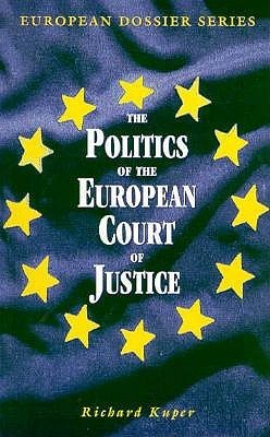 Politics of the European Court of Justice Richard Kruper