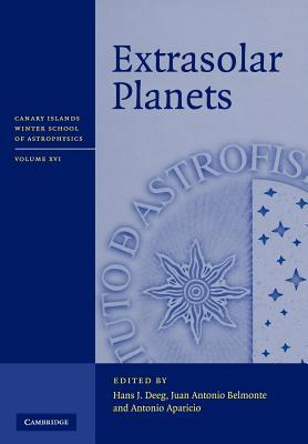 Extrasolar Planets. Canary Islands Winter School of Astrophysics, Volume 16.  by  Hans Deeg