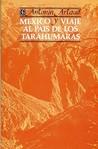 México y Viaje al país de los Tarahumaras