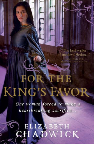 For the King's Favor by Elizabeth Chadwick {Review}