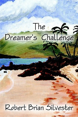 The Dreamers Challenge  by  Robert, Brian Silvester
