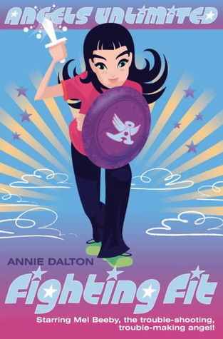 Fighting Fit (Angels Unlimited #6) – Annie Dalton