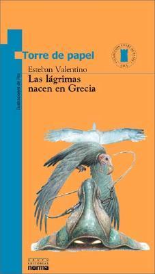 Las Lagrimas Nacen En Grecia  by  Esteban Valentino