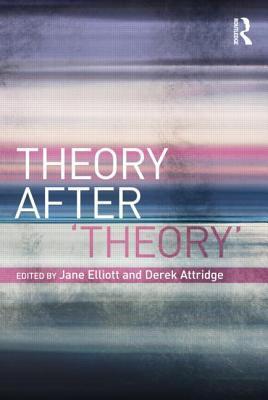 Theory After Theory Derek Attridge