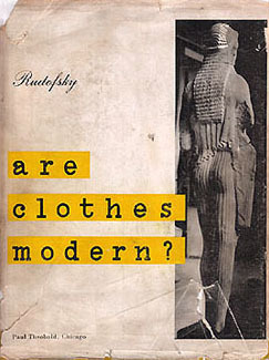 are clothes modern an essay on contemporary apparel Illustration from bernard rudofsky, are clothes modernan essay on contemporary apparel, 1947.