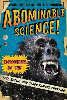 Abominable Science!  - Loxton & Prothero - crédit : Columbia University Press