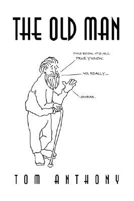 The Old Man  by  Tom Anthony
